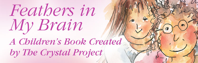 The Crystal Project Childrens Book - Feathers in My Brain